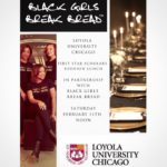 Black Girls Break Bread partners with Loyola University of Chicago - February 11, 2017
